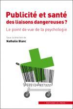 Publicité et Santé: Des liaisons dangereuses ? Le point de vue de la psychologie
